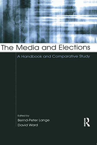 9780415652506: The Media and Elections: A Handbook and Comparative Study (European Institute for the Media Series)