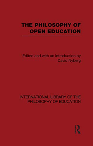 9780415652551: The Philosophy of Open Education (International Library of the Philosophy of Education Volume 15)