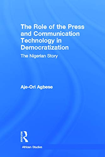9780415652728: The Role of the Press and Communication Technology in Democratization (African Studies)