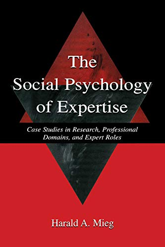 9780415652766: The Social Psychology of Expertise: Case Studies in Research, Professional Domains, and Expert Roles (Expertise: Research and Applications Series)