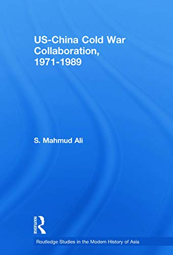 9780415653107: US-China Cold War Collaboration: 1971-1989 (Routledge Studies in the Modern History of Asia)