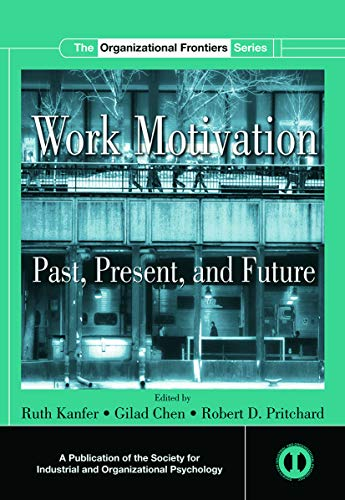 9780415653350: Work Motivation: Past, Present and Future