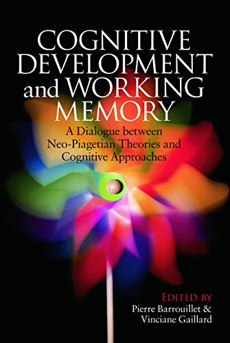 9780415653404: Cognitive Development and Working Memory: A Dialogue between Neo-Piagetian Theories and Cognitive Approaches