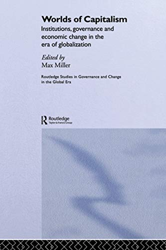 9780415653428: Worlds of Capitalism: Institutions, Economic Performance and Governance in the Era of Globalization (Routledge Studies in Governance and Change in the Global Era)