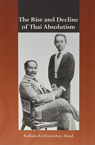 9780415654074: The Rise and Decline of Thai Absolutism (Routledge Studies in the Modern History of Asia)