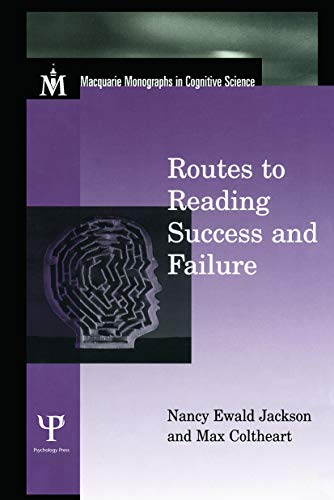 Routes To Reading Success and Failure: Toward an Integrated Cognitive Psychology of Atypical Reading (Macquarie Monographs in Cognitive Science) (0415654106) by Nancy E. Jackson; Max Coltheart