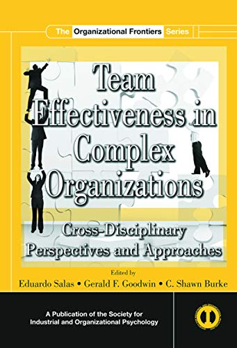9780415654357: Team Effectiveness In Complex Organizations: Cross-Disciplinary Perspectives and Approaches (SIOP Organizational Frontiers Series)