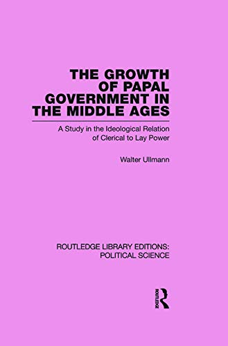 9780415654494: The Growth of Papal Government in the Middle Ages (Routledge Library Editions: Political Science Volume 35)