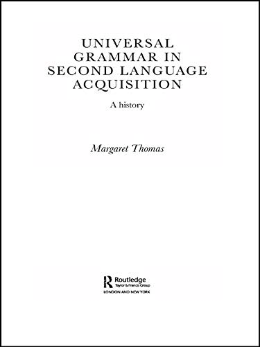 9780415654692: Universal Grammar in Second-Language Acquisition: A History (Routledge Studies in the History of Linguistics)