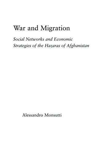 9780415654784: War and Migration: Social Networks and Economic Strategies of the Hazaras of Afghanistan (Middle East Studies: History, Politics & Law)