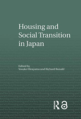 Housing and Social Transition in Japan Housing and Society Series