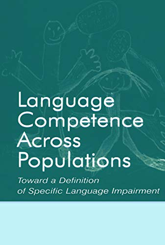 9780415655361: Language Competence Across Populations: Toward a Definition of Specific Language Impairment