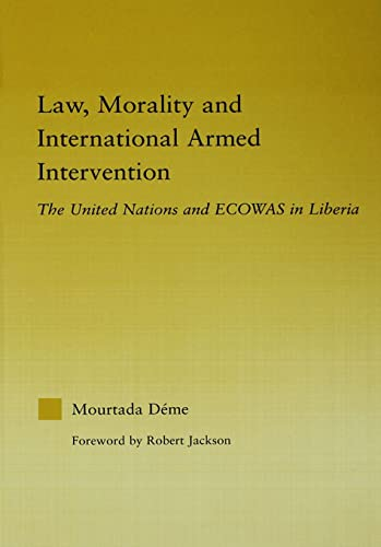 9780415655392: Law, Morality, and International Armed Intervention: The United Nations and ECOWAS (African Studies)