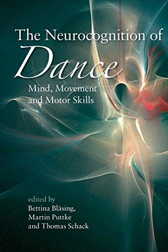 9780415655712: The Neurocognition of Dance: Mind, Movement and Motor Skills