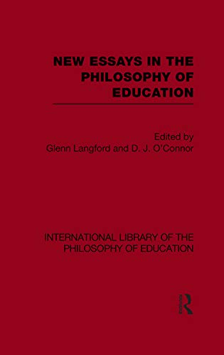 9780415655736: New Essays in the Philosophy of Education (International Library of the Philosophy of Education Volume 13)
