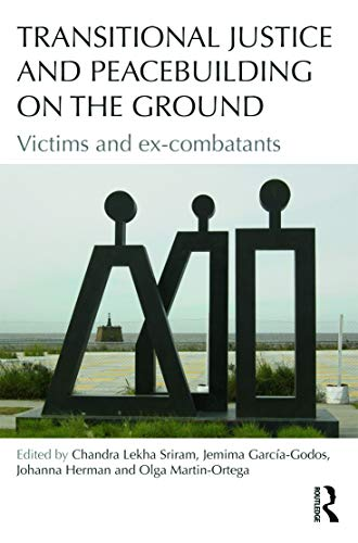 Transitional Justice and Peacebuilding on the Ground: Victims and ex-combatants