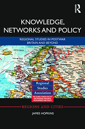 9780415655927: Knowledge, Networks and Policy: Regional Studies in Postwar Britain and Beyond (Regions and Cities)