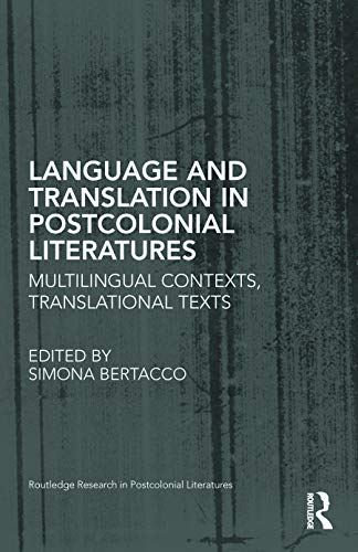 9780415656047: Language and Translation in Postcolonial Literatures: Multilingual Contexts, Translational Texts