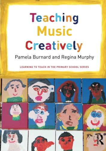 9780415656061: Teaching Music Creatively (Learning to Teach in the Primary School Series)