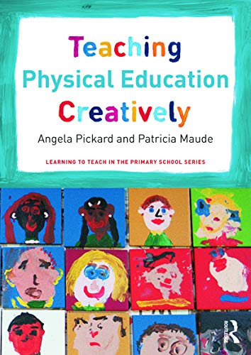 9780415656085: Teaching Physical Education Creatively (Learning to Teach in the Primary School Series)