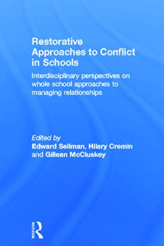 9780415656092: Restorative Approaches to Conflict in Schools: Interdisciplinary perspectives on whole school approaches to managing relationships