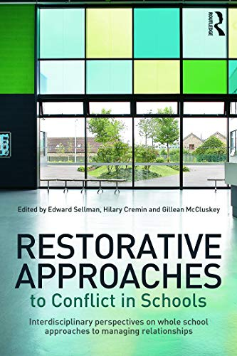 9780415656115: Restorative Approaches to Conflict in Schools: Interdisciplinary perspectives on whole school approaches to managing relationships