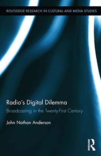 9780415656122: Radio's Digital Dilemma: Broadcasting in the Twenty-First Century (Routledge Research in Cultural and Media Studies)