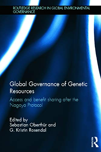 9780415656252: Global Governance of Genetic Resources: Access and Benefit Sharing after the Nagoya Protocol