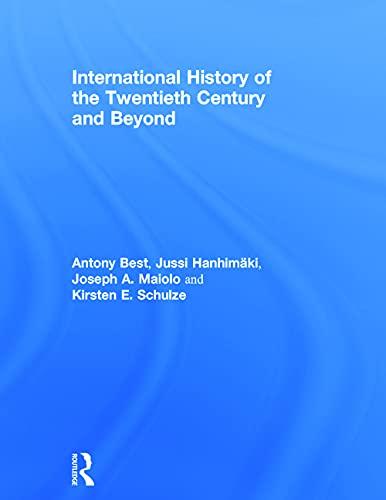 9780415656412: International History of the Twentieth Century and Beyond