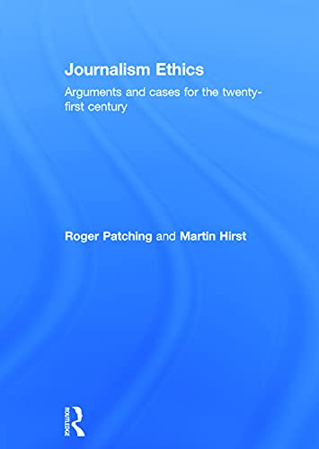 9780415656757: Journalism Ethics: Arguments and cases for the twenty-first century