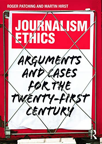 9780415656764: Journalism Ethics: Arguments and cases for the twenty-first century