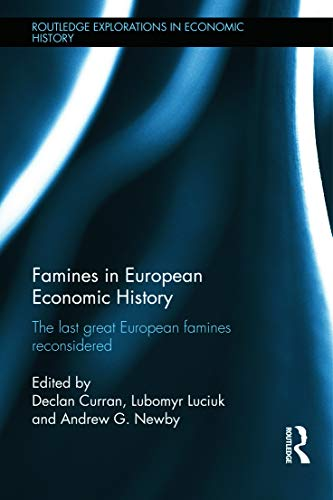 9780415656818: Famines in European Economic History: The Last Great European Famines Reconsidered (Routledge Explorations in Economic History)