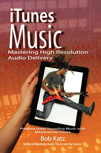 9780415656856: iTunes Music: Mastering High Resolution Audio Delivery: Produce Great Sounding Music with Mastered for iTunes