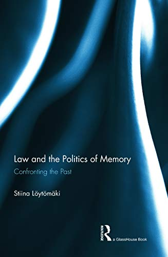 9780415657280: Law and the Politics of Memory: Confronting the Past