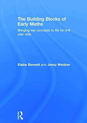 9780415657396: The Building Blocks of Early Maths: Bringing key concepts to life for 3-6 year olds