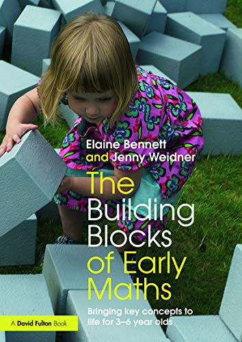 9780415657402: The Building Blocks of Early Maths: Bringing key concepts to life for 3-6 year olds
