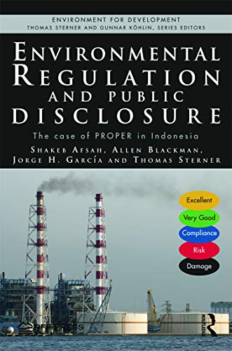 Environmental Regulation and Public Disclosure: The Case of Proper in Indonesia (Environment for ...