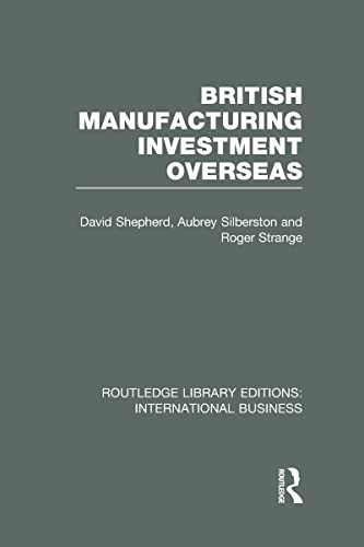 9780415657761: British Manufacturing Investment Overseas (RLE International Business)