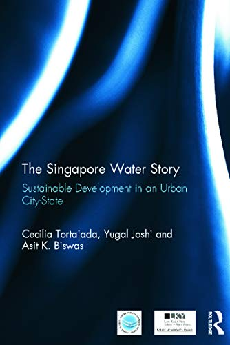 9780415657822: The Singapore Water Story: Sustainable Development in an Urban City-state