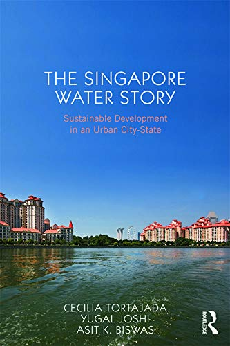 9780415657839: The Singapore Water Story: Sustainable Development in an Urban City-State
