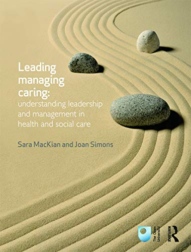 9780415658515: Leading, Managing, Caring: Understanding Leadership and Management in Health and Social Care