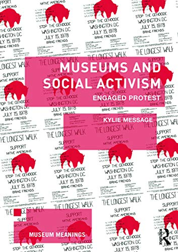 9780415658539: Museums and Social Activism: Engaged Protest (Museum Meanings)
