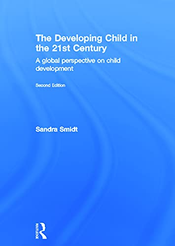 9780415658652: The Developing Child in the 21st Century: A global perspective on child development