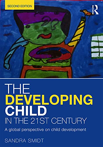 9780415658669: The Developing Child in the 21st Century: A global perspective on child development