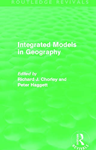 9780415658683: Integrated Models in Geography (Routledge Revivals)