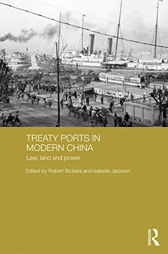 9780415658751: Treaty Ports in Modern China: Law, Land and Power (Routledge Studies in the Modern History of Asia)