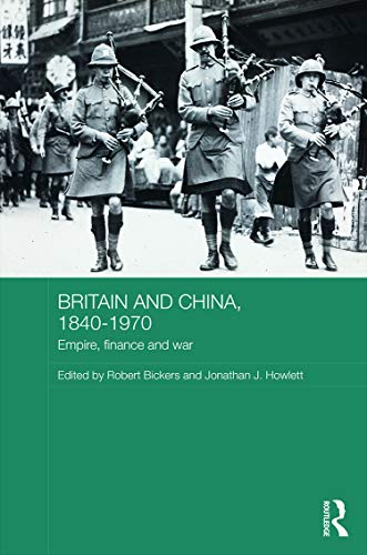 9780415658768: Britain and China, 1840-1970: Empire, Finance and War