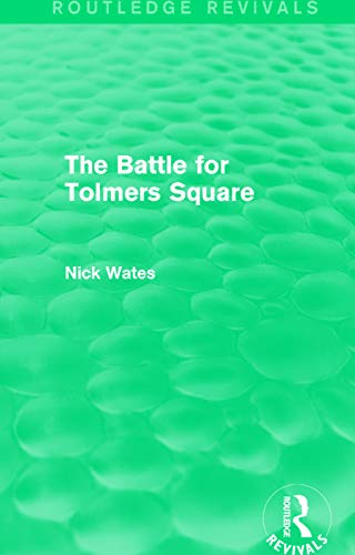 9780415658928: The Battle for Tolmers Square (Routledge Revivals)