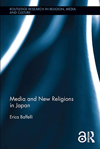 9780415659123: Media and New Religions in Japan (Routledge Research in Religion, Media and Culture)