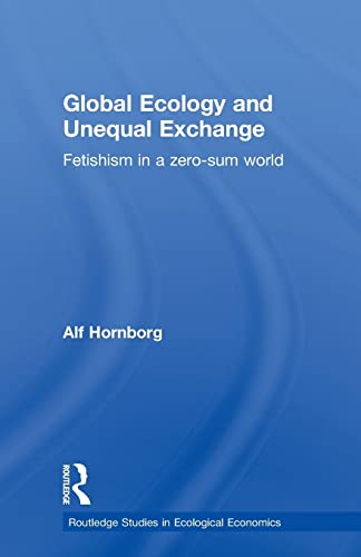 9780415659284: Global Ecology and Unequal Exchange: Fetishism in a Zero-Sum World